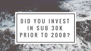 Did You Invest In Sub 30K Prior to 2008?