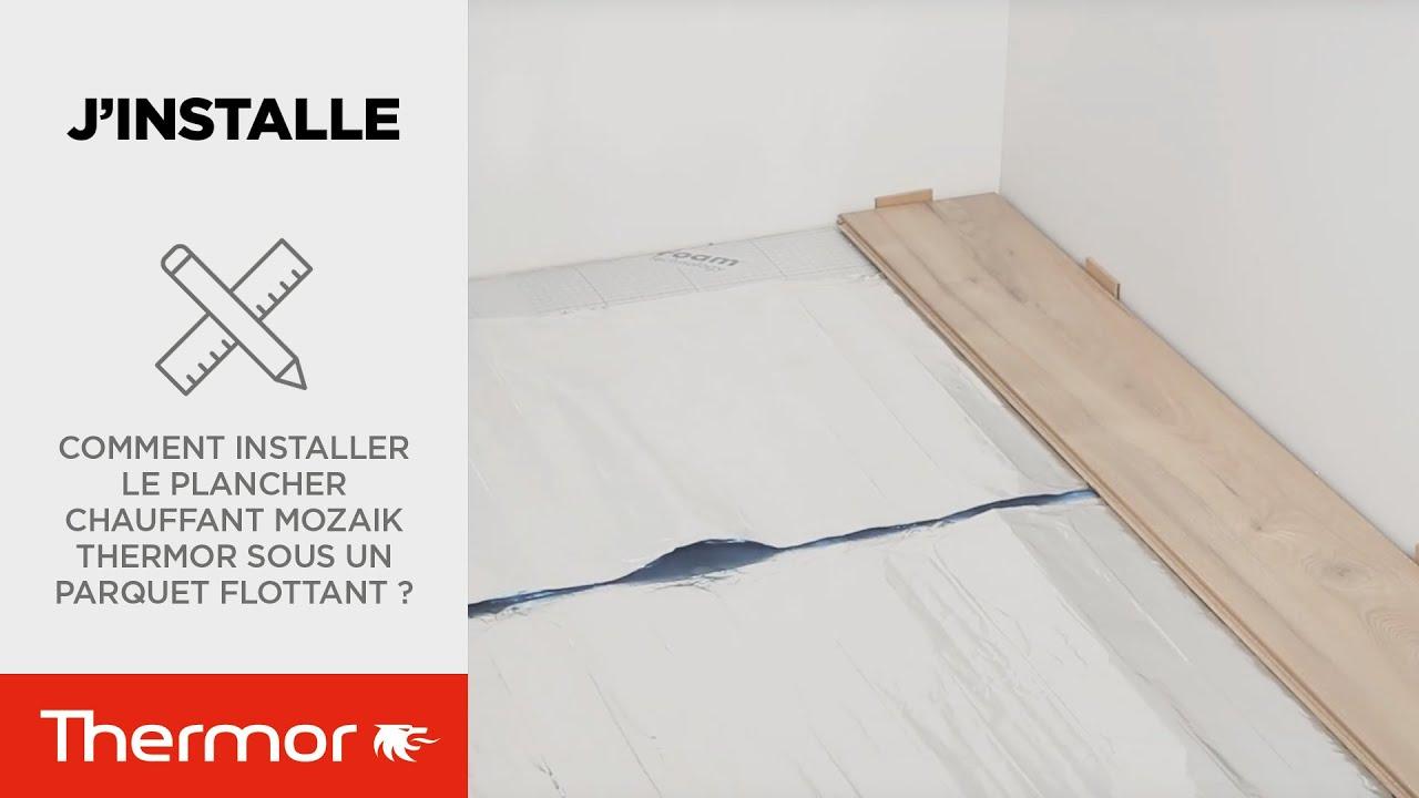 Avis Chauffage Au Sol Electrique comment installer le plancher chauffant mozaik thermor sous un parquet  flottant ?