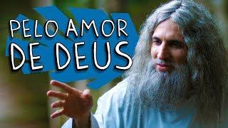 Vídeo - Pelo Amor de Deus