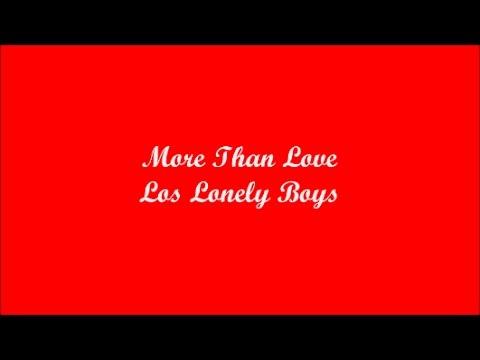 More Than Love (Más Que Amor) - Los Lonely Boys (Lyrics - Letra)