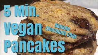 5 min Vegan Chocolate Chip Banana Pancakes