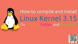 How-to compile and install Linux Kernel 3.15 On ubuntu, Debian and linux Mint [HD]