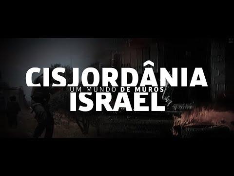 Especial Um Mundo De Muros - Israel E Cisjordânia