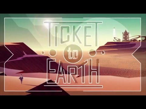 Ticket to Earth Trailer