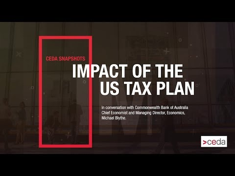 CEDA Snapshots - Impact of the US Tax Plan