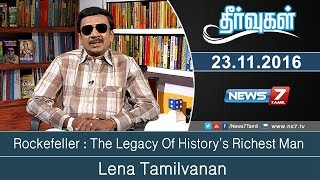 Theervugal - Rockefeller : The Legacy Of History's Richest Man | Thervugal | News7 Tamil