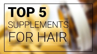 Top 5 Best Hair Growth Supplements For Hair Regrowth