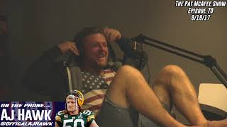 The Pat McAfee Show Simulcast Ep. 70- Pat Sits Down With AJ Hawk 9-19-17