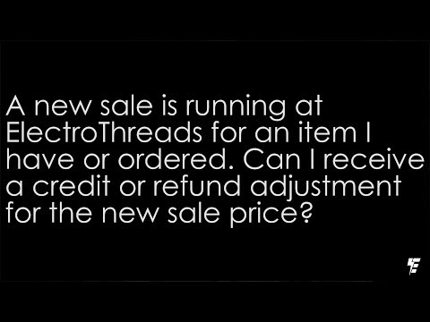 A New Sale Is Running FAQ | ElectroThreads