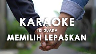 Download Mp3 MEMILIH LEPASKAN TRI SUAKA