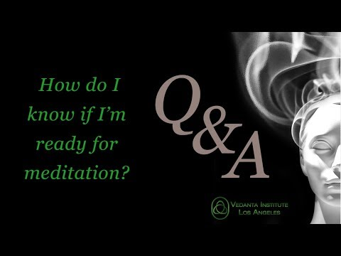 Q&A: How do I know if I'm ready to meditate?