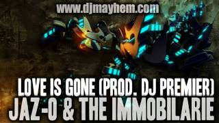 Jaz-O & The Immobilarie - Love Is Gone (Prod. DJ Premier) (2002)