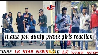 thank you aunty prank girls reaction 2018