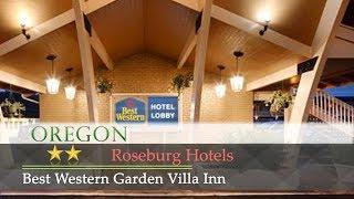 Best Western Garden Villa Inn - Roseburg Hotels, Oregon