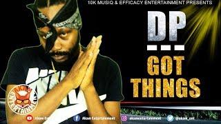 DP - Got Things [10K Riddim] September 2019