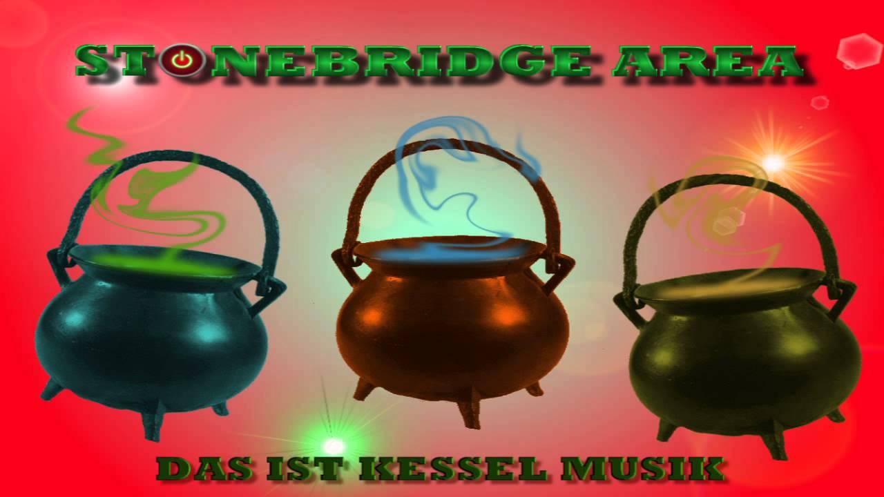 STONEBRIDGE AREA : DAS IST KESSEL MUSIK ! ! - YouTube