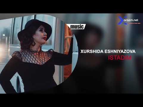 Xurshida Eshniyazova - Istadim | Хуршида Эшниязова - Истадим (music version)