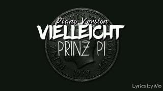 Vielleicht ~ Piano Verison - Prinz Pi 《Lyrics》