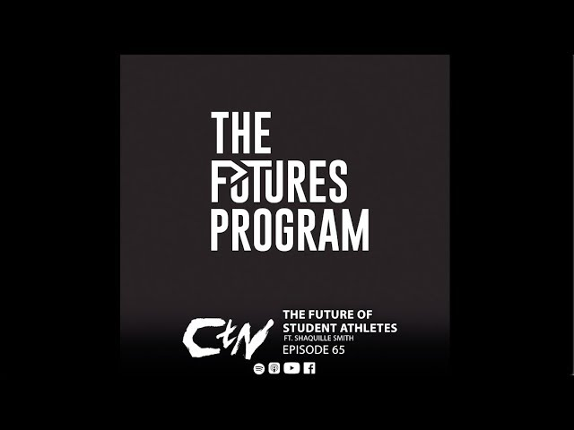 The Future of Student Athletes ft. Shaquille Smith | CHANGING the NARRATIVE Podcast | 065