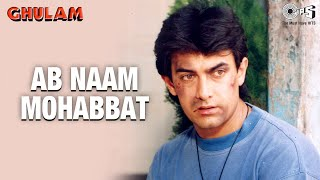 Video Ab Naam Mohabbat - Ghulam - Aamir Khan & Rani Mukherjee - Full Song download MP3, 3GP, MP4, WEBM, AVI, FLV Desember 2017