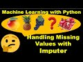 Python for Machine Learning - Part 15 - Handling Missing Values Using Imputer