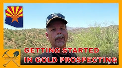 Getting Started Gold Prospecting, inspirational story about Arizona. Filmed at Black Canyon City, AZ