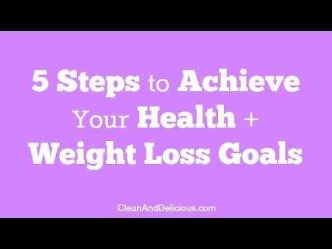 Weight Loss Tips: 5 Steps To Achieving Your Health & Weight Loss Goals