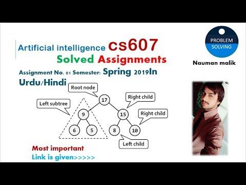 Solved Assignment cs 607 Artificial intelligence | Assignment No  01  Semester: Spring 2019 CS607 |