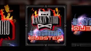 Rankin Audio Destruction Dubstep - Rankin Audio Samples
