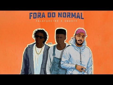 Falatuzetrê x Dnasty - Fora do Normal (Prod. Drama 808)