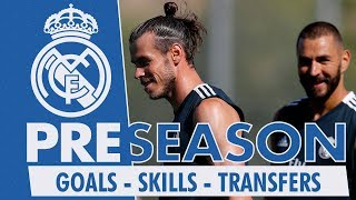 Real Madrid Pre-Season: GOALS, SKILLS, TRANSFERS... | Week 1