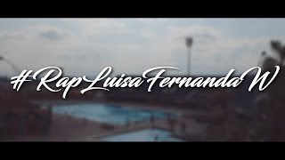 Rap Luisa Fernanda W