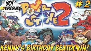 Power Stone 2! Kenny's Birthday Beatdown! Finale!