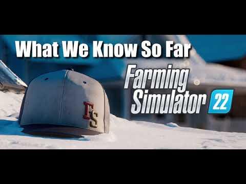 FarmingSimulator 22 | What We Know So Far |