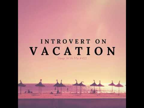 Introvert on Vacation | Sleep With Me #422
