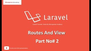 Laravel | Routing  and Views | Microgeneas Academy