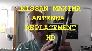 How To Install Replace Power Antenna Nissan Maxima