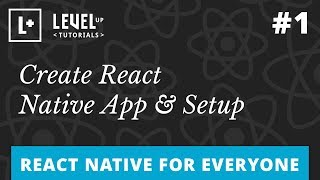 React Native For Everyone #1 - Create React Native App & Setup