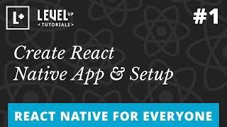 React Native For Everyone #1 - Create React Native App & Setup
