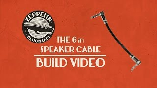 Zeppelin Design Labs 6in Speaker Cable Build Video