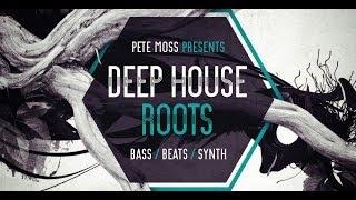 Pete Moss Deep House Samples - Pete Moss Deep House Roots