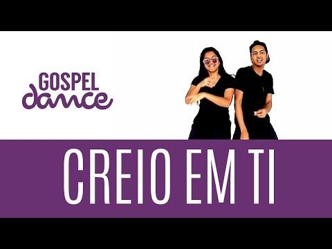 Gospel Dance - Creio Em Ti - Ton Carfi