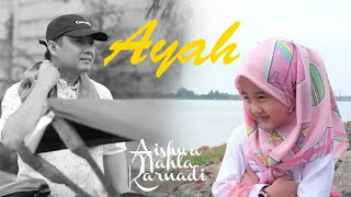 Download lagu Aishwa Nahla Karnadi - Ayah (Cover Mayada)