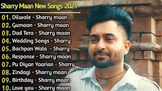 Sharry maan New Songs 2021 || Sharry maan all songs jukebox || new punjabi songs || New songs
