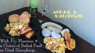 Ackee & Saltfish With Fried Plantains & a Choice of Boiled Food or Fried Dumplings