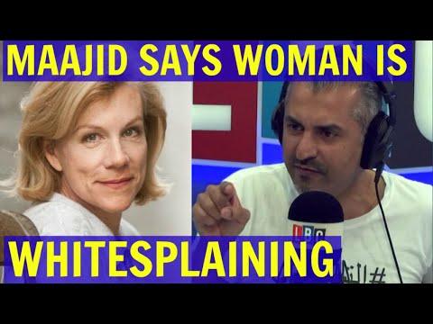 Maajid Nawaz MOCKS British Woman; Claims She is WHITESPLAINING - LBC