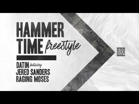 Hammer Time Freestyle -  Datin feat. Jered Sanders & Raging Moses