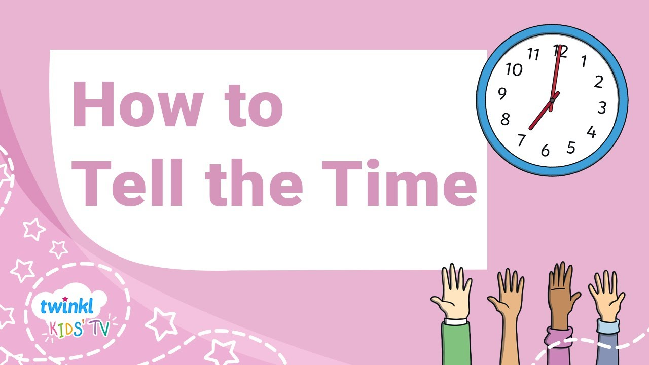 How To Tell The Time Educational Video For Kids Youtube