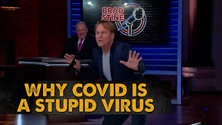 Why Covid Is A Stupid Virus | Brad Stine