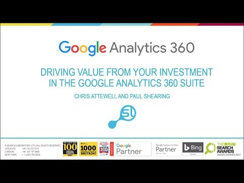 Driving Value from Your Investment in the Google Analytics 3